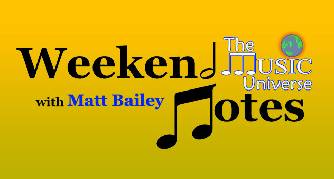The Music Universe Weekend Notes with Matt Bailey