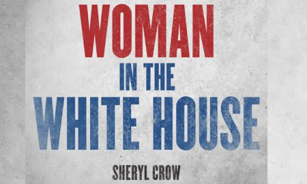 Sheryl Crow releases 'Woman in the White House'