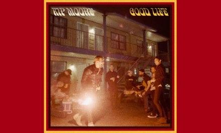 Kip Moore releases 'Good Life'