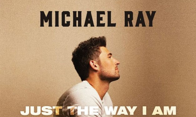Michael Ray announces 'Just the Way I Am'