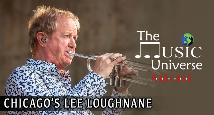 Chicago's Lee Loughnane on The Music Universe Podcast