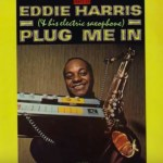 Eddie Harris – Live Right Now