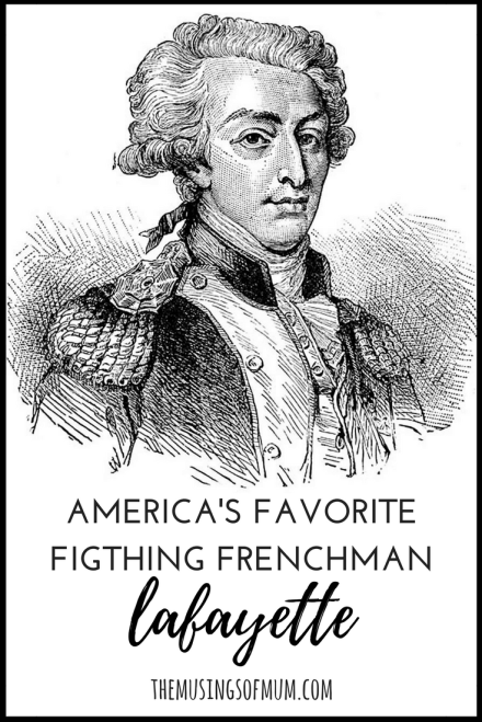 The Musings of Mum - America's Favorite Fighting Frenchman, Lafayette