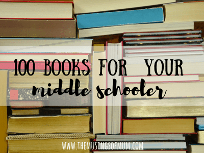 100 Books For Your Middle Schooler | The Musings of Mum