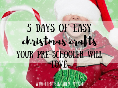 5 Days Of Easy Christmas Crafts Your Pre-Schooler Will Love | The Musings of Mum