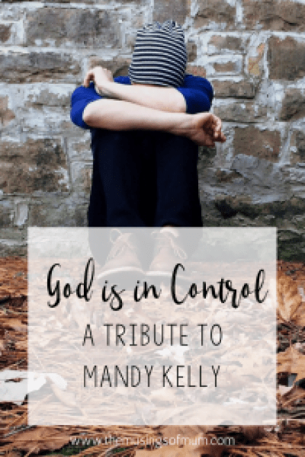 GOD IS IN CONTROL – A TRIBUTE TO MANDY KELLY