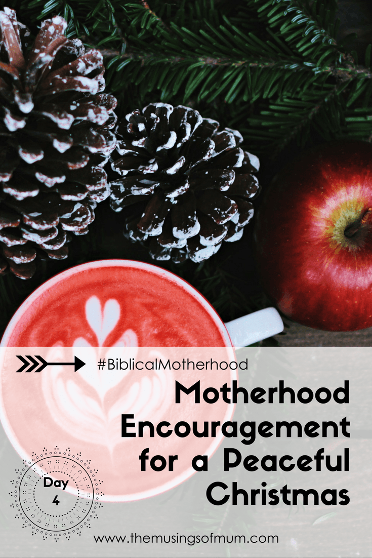 Motherhood Encouragement for a Peaceful Christmas