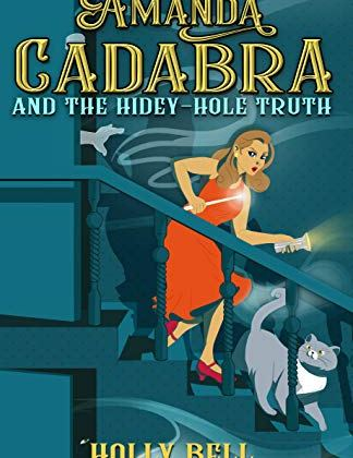 Amanda Cadabra and The Hidey-Hole Truth (Book 1) by Holly Bell