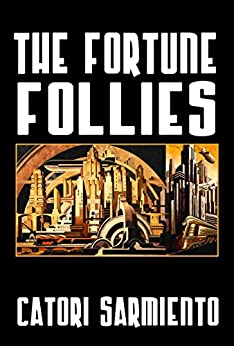 The Fortune Follies by Catori Sarmiento