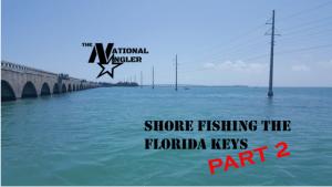 Shore Fishing Florida Keys Part 2