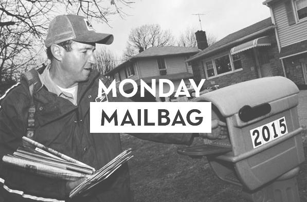 monday mailbag