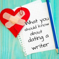What you should know about dating a writer.