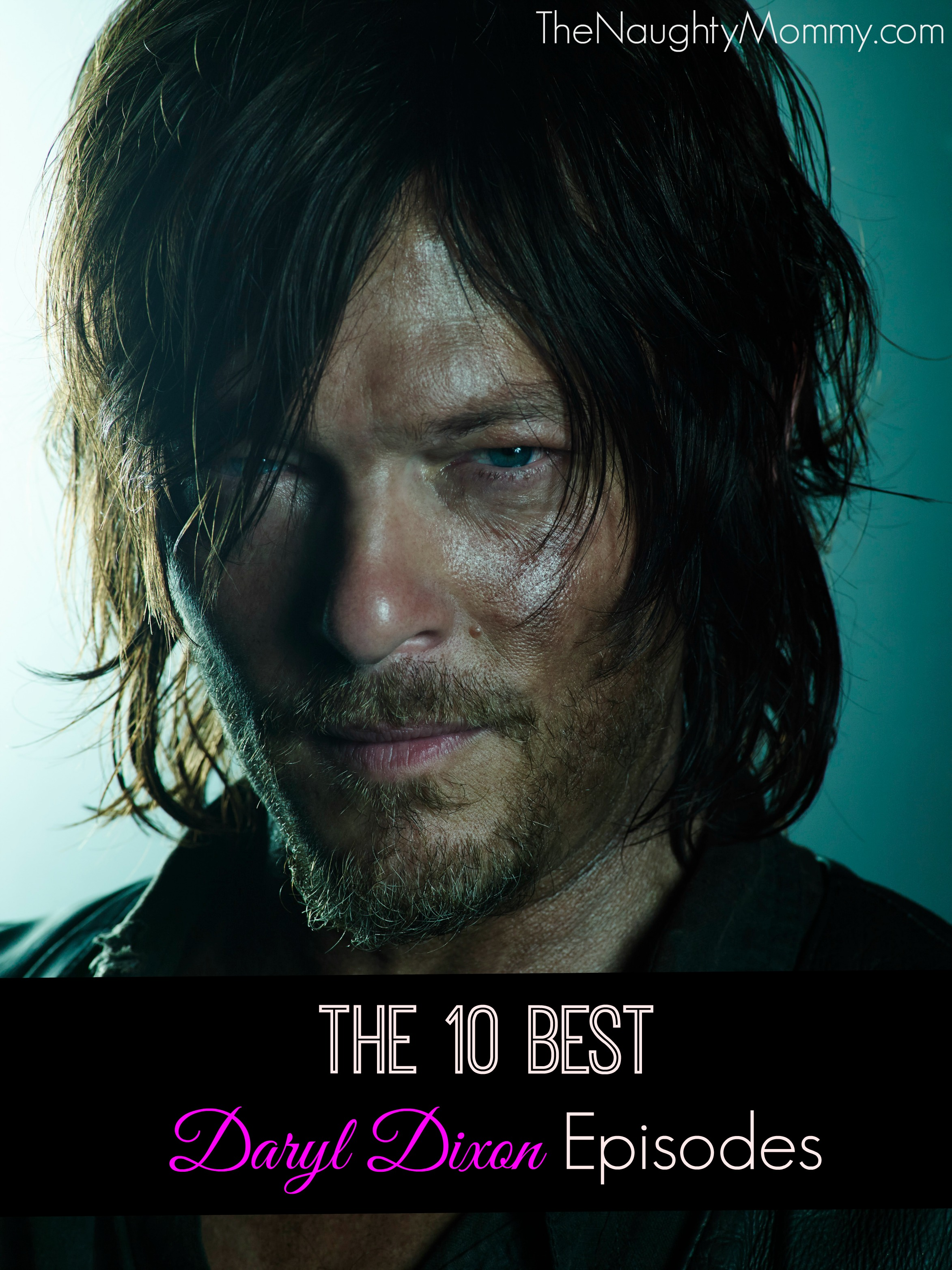 the 10 best daryl dixon episodes the naughty mommy