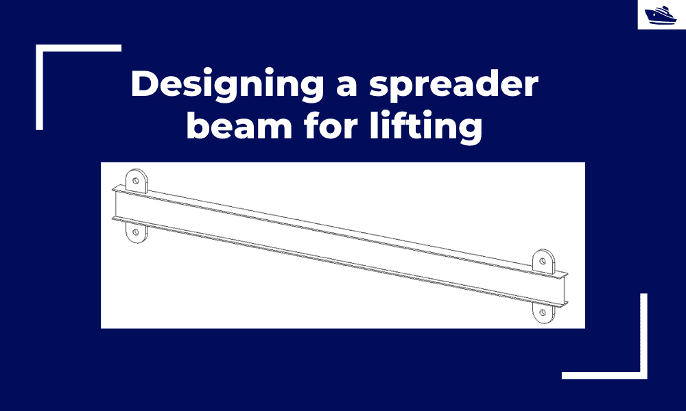 Designing a spreader beam for lifting