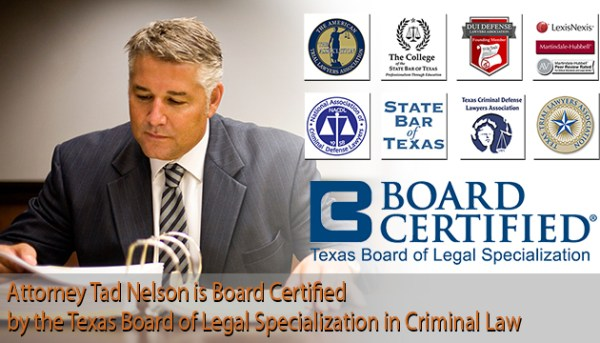 Board Certified in Criminal Law, Tad Nelson