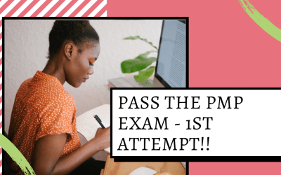 How to Pass the PMP Exam on your First Attempt!
