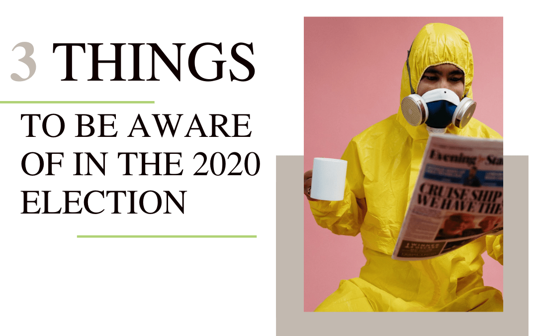text says 3 things to be aware of in the 2020 election with guy in yellow coveralls wearing a white gas mask reading a newspaper and holding a cup of coffee