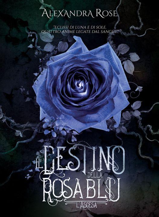 Il Destino della Rosa Blu - l'Ascesa