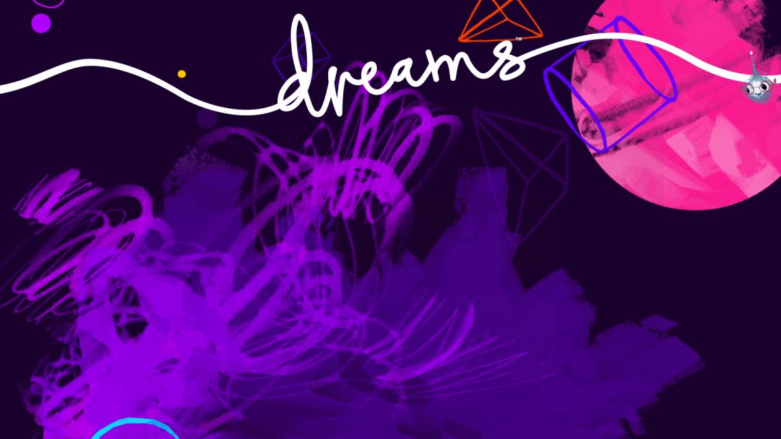 Impara a sognare con Dreams!