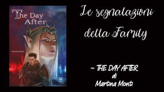 "Le segnalazioni della family: ""The Day After"" di Martina Monti"