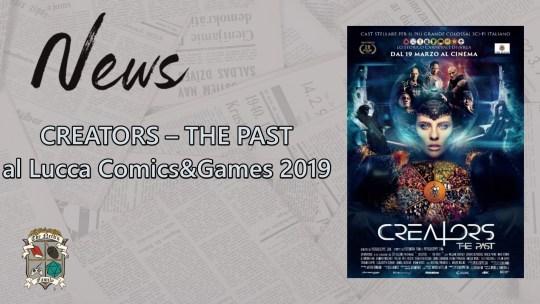 CREATORS – THE PAST: presentazione al Lucca Comics&Games