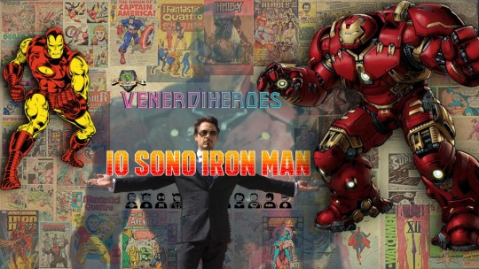 VenerdìHeroes: Io sono Iron Man