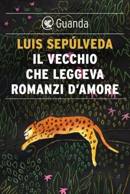IL VECCHIO CHE LEGGEVA ROMANZI D'AMORE_ LuisSepúlveda