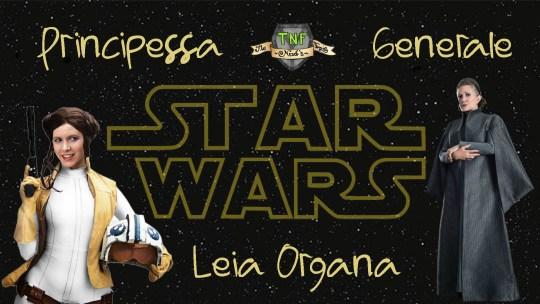 Leia Organa: Principessa e Generale