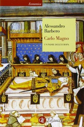 Carlo Magno, un padre dell'Europa – Alessandro Barbero - Letture per l'estate