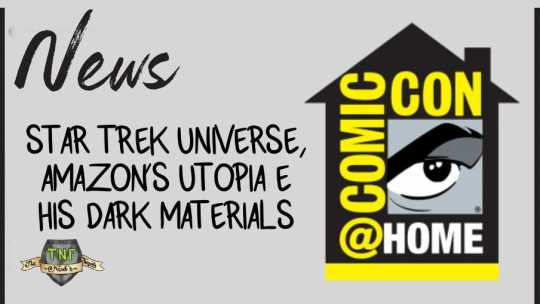 San Diego Comicon 2020: Star Trek Universe, Amazon's Utopia & His Dark Materials