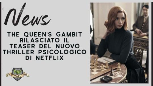 The Queen's Gambit – il teaser della serie thriller–psicologica di Netflix