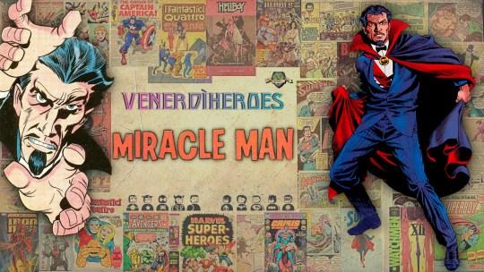 Miracle Man: Supereroi Super Sconosciuti – L'uomo dei Miracoli