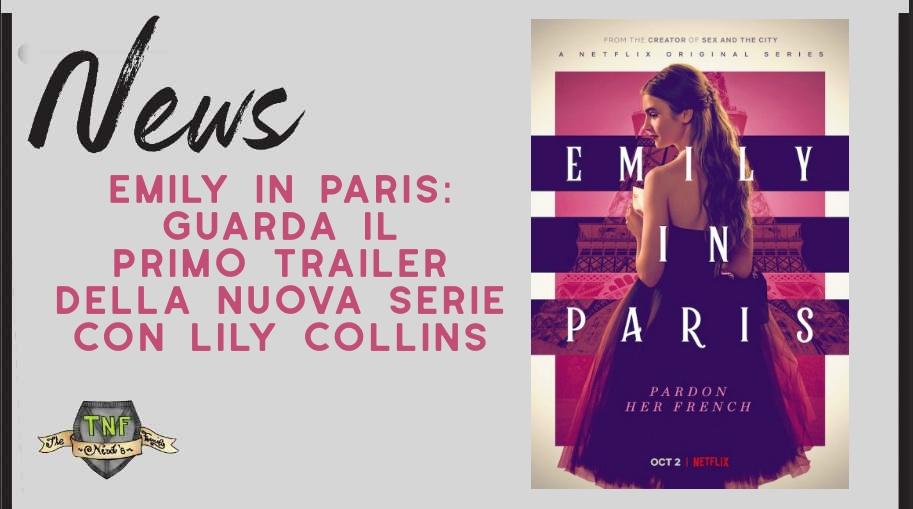 Emily in Paris – rilasciato il primo trailer della nuova serie con Lily Collins