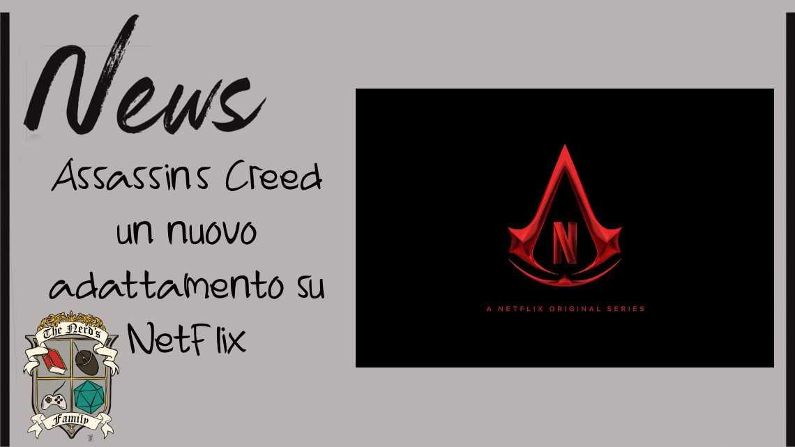 Assassin's Creed e Netflix – un nuovo adattamento