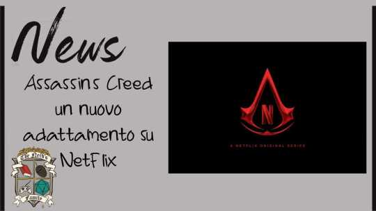 Assassin's Creed e Netflix – un nuovo adattamento