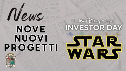 Star Wars –  annunciati i prossimi progetti al Disney Investor Day