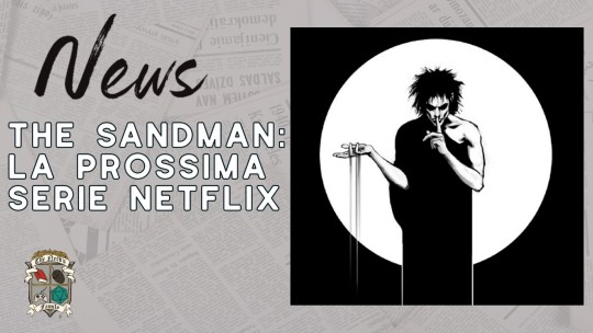The Sandman – Netflix annuncia il cast