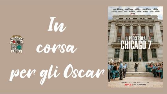 Il processo ai Chicago 7 di Aaron Sorkin – In corsa per gli Oscar