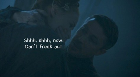 """Two characters from the novel A Game of Thrones. A man named Littlefinger whispering to a young woman with the quote: """"Shhh, shhh, now. Don't freak out."""""""