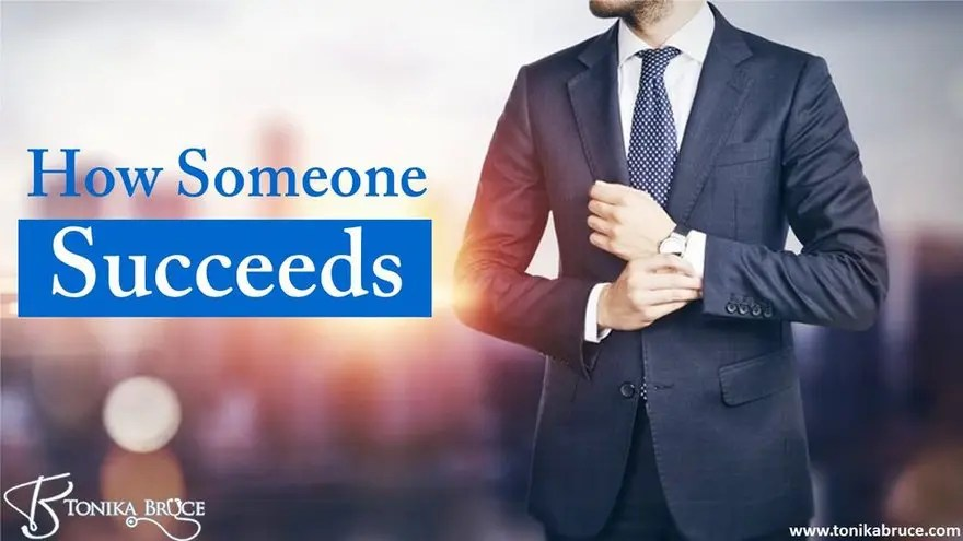 How someone succeeds