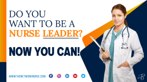 Do You Want to Be a Nurse Leader? Now, You Can