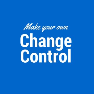 Make your own change control
