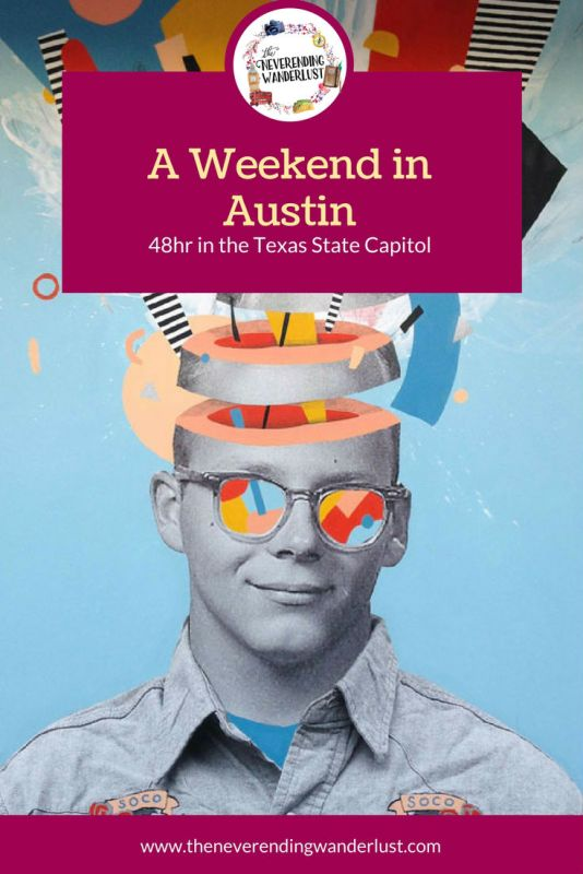 Austin Texas - 48hr in the Texas State Capitol. An itinerary of what to do and where to eat!