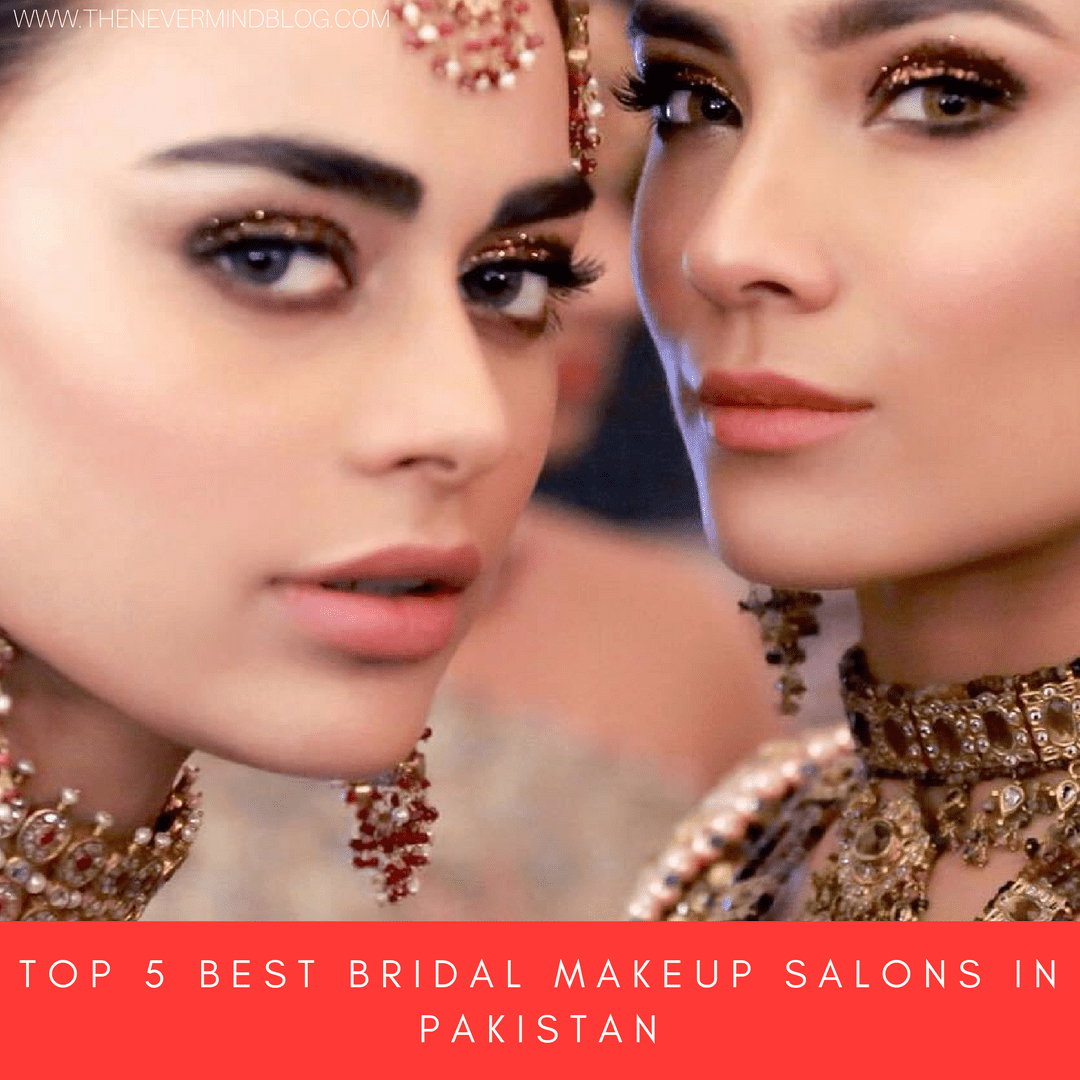 Top 5 Best Bridal Makeup Salons in Pakistan