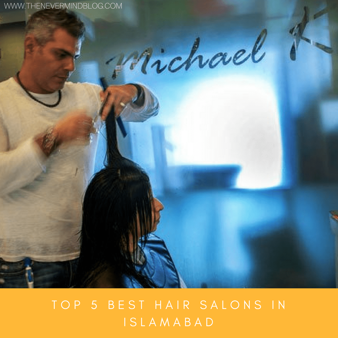 Top 5 Best Hair Salons in Islamabad