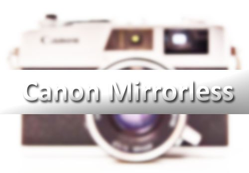 Canon FUllframe Mirrorless camera