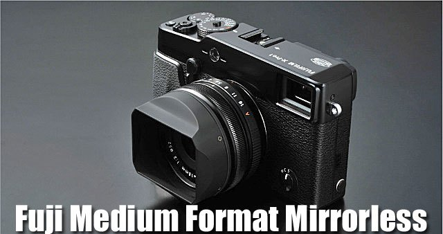 Fuji Medium format mirrorless