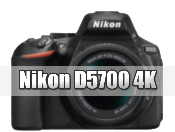 Nikon D5700 4K