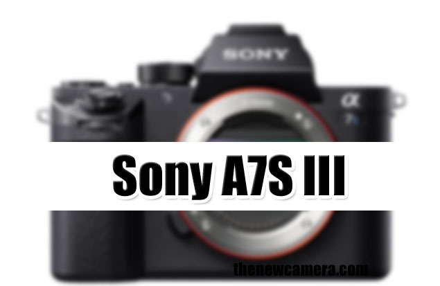 No Sony A7S III at NAB - A Quick Update « NEW CAMERA