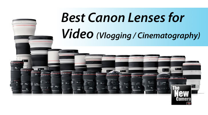 Best Video Lens for Canon DSLR « NEW CAMERA
